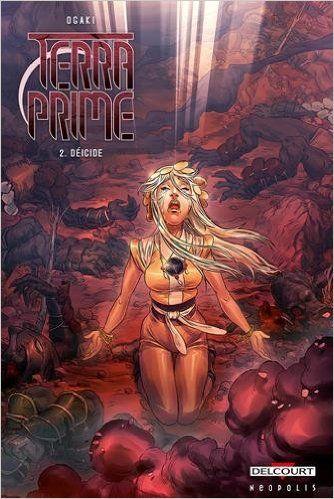 Amazon Fr Terra Prime T02 Deicide Philippe Ogaki