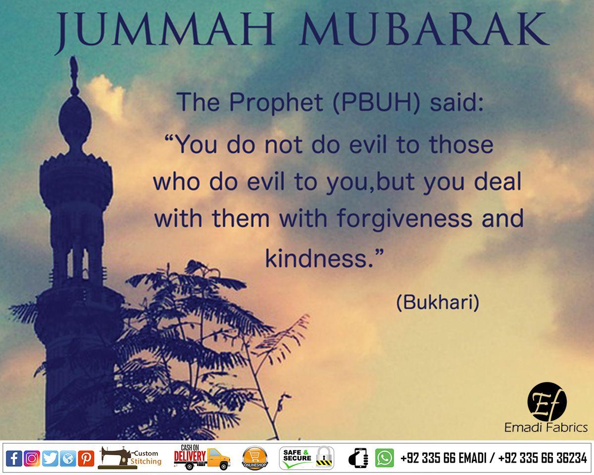 The prophet pbuh said you do not do evil to those who do evil jumma mubarak kristyandbryce Choice Image