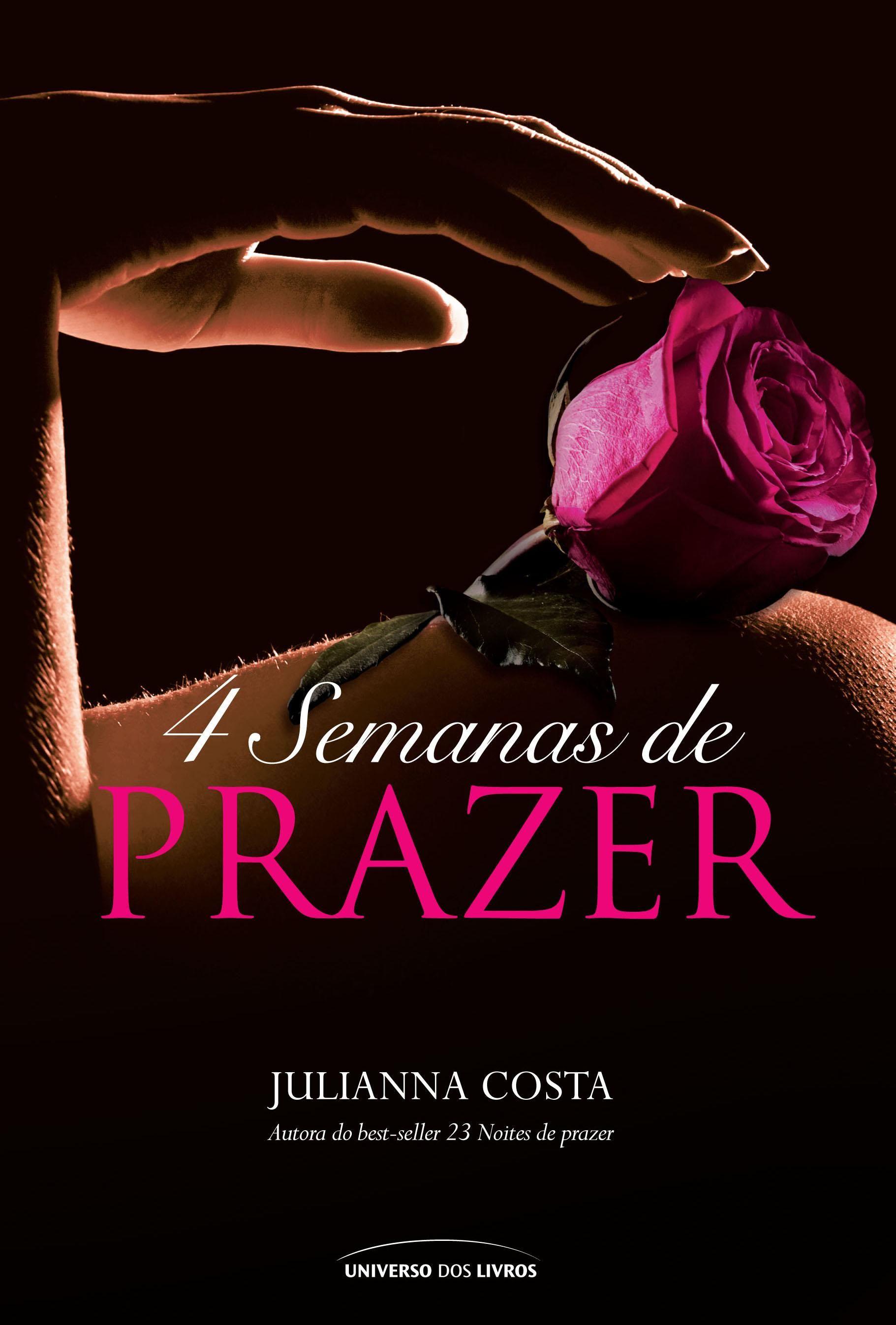 Livro 4 Semanas De Prazer Da Autora Julianna Costa Mesma Autora