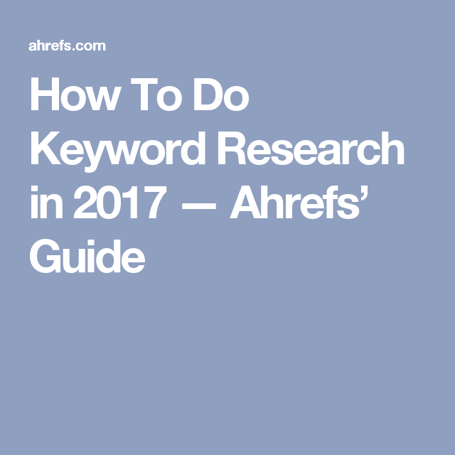 How To Do Keyword Research for SEO - Ahrefs' Guide | Blogging Tips