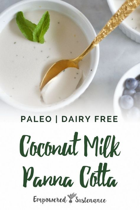 This coconut milk panna cotta is an elegant and easy dessert. Paleo recipes are gluten-free, grain-free, and dairy free to reduce inflammation and improve wellbeing. #paleodessert #dairyfree #eggfree #sugarfree #nutfree #healthy #glutenfree #paleodiet #paleorecipe