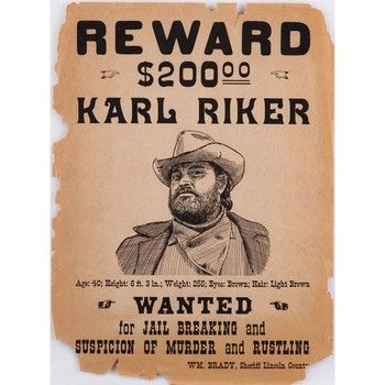 A mock-up wanted poster for cattle rustler Karl Riker, played by - free wanted poster template