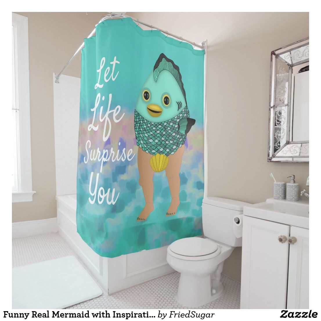 Funny Real Mermaid With Inspirational Quote Shower Curtain