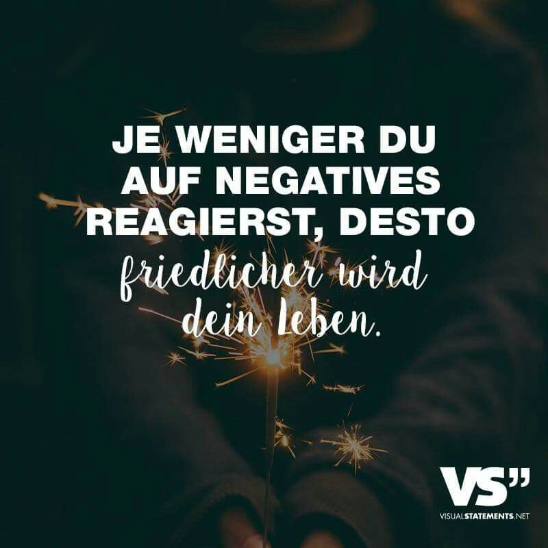 The less you react to negative things, the more peaceful it Je weniger du auf negatives reagierst desto friedlicher wird The less you react to negative things, the more peaceful it becomes # thinking about words -