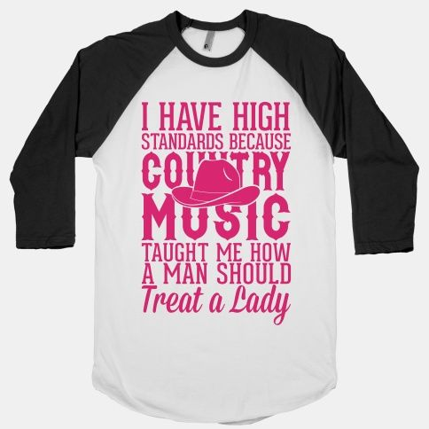 I Have High Standards Because Country Music T-Shirts | LookHUMAN