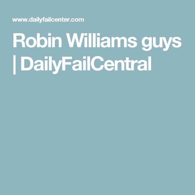 Robin Williams guys   DailyFailCentral