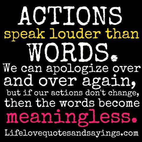 Home Love Quotes And Sayings Actions Speak Louder Than Words Actions Speak Louder Words Quotes