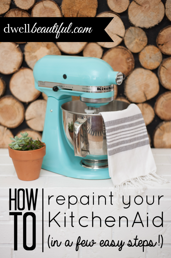 How To Paint Your Kitchenaid Mixer Dwell Beautiful Kitchen Aid Mixer Kitchen Aid Repainting