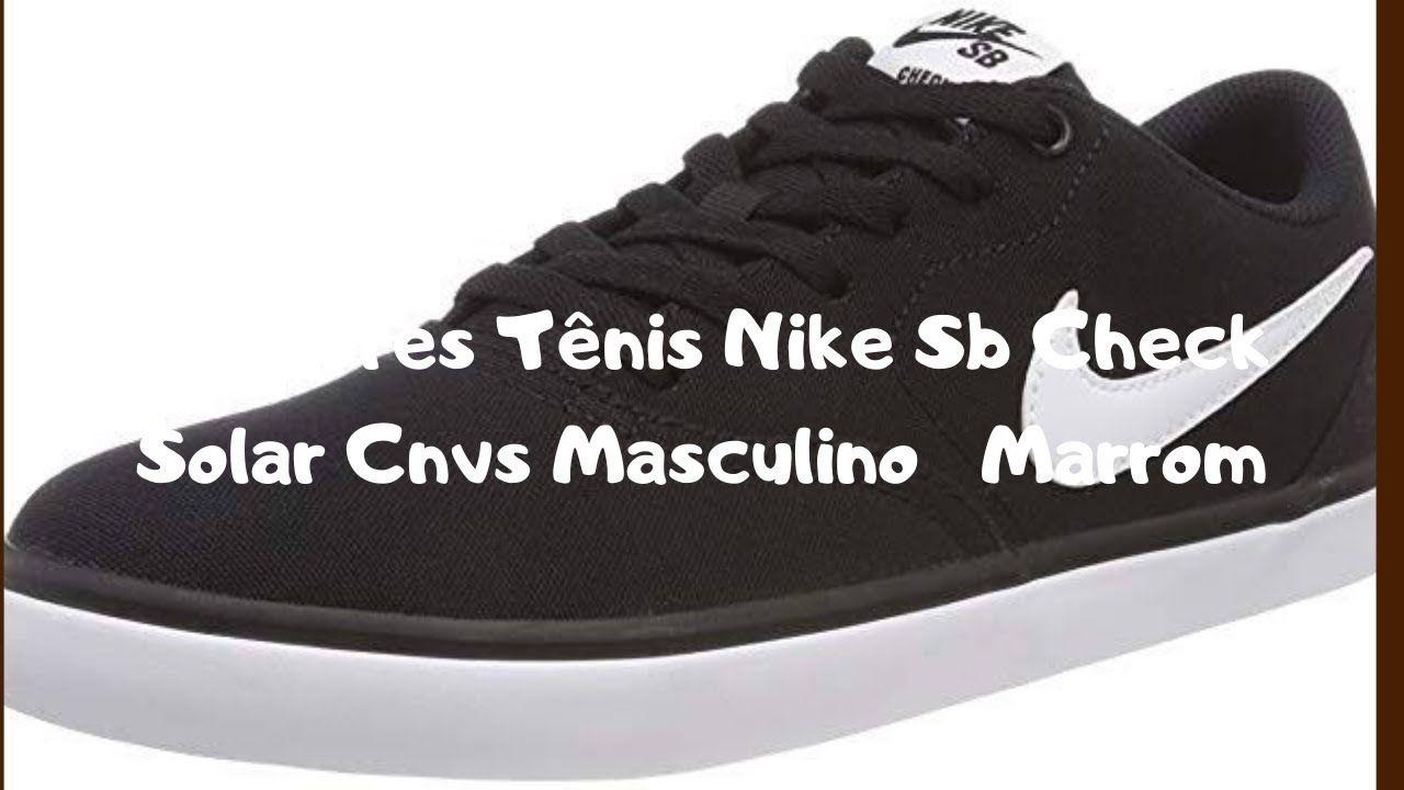 Melhores Tenis Nike Sb Check Solar Cnvs Masculino Marrom Tenis Nike Sb Check Tenis Nike Nike Sb