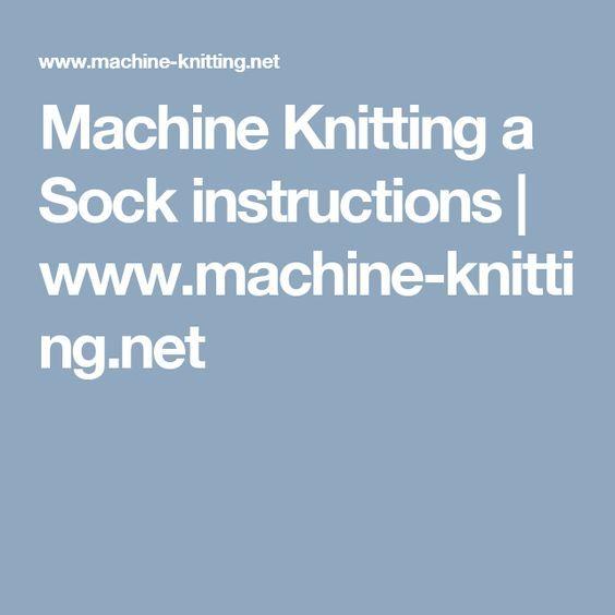 Machine Knitting A Sock Instructions Machine Knitting