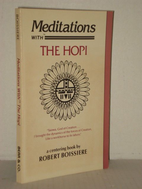 Meditations With The Hopi By Robert Boissiere Ancient Culture