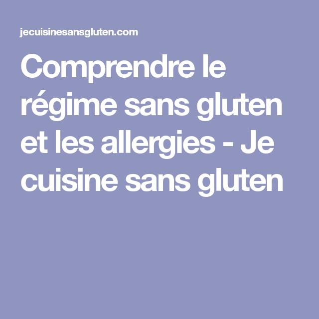 Comprendre Le Régime Sans Gluten Et Les Allergies Je Cuisine - Je cuisine sans gluten
