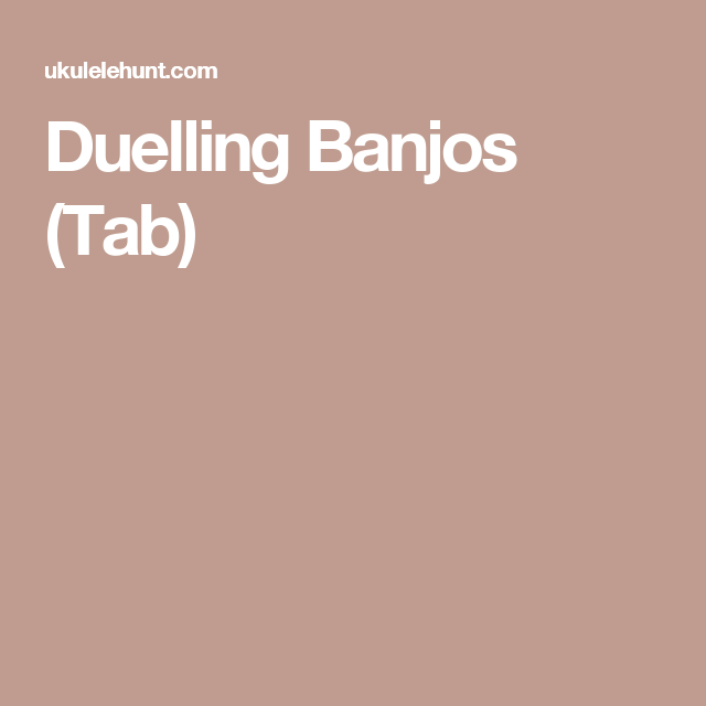 duelling banjos tab ukulele in 2019 banjo tabs dueling banjos uke tabs. Black Bedroom Furniture Sets. Home Design Ideas