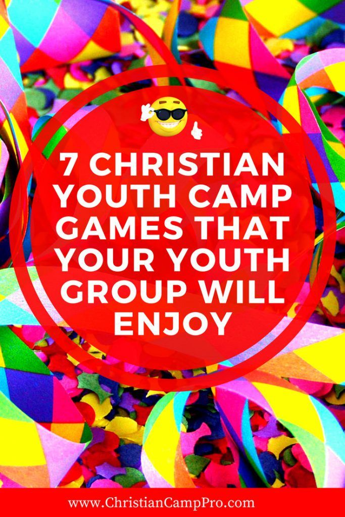 7 Christian Youth Camp Games That Your Youth Group Will