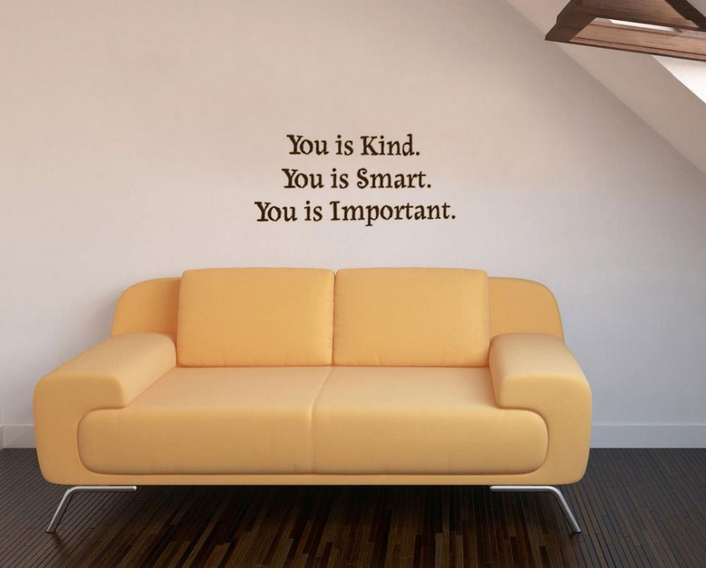 You Is Kind You Is Smart You Is Important wall decals vinyl stickers ...