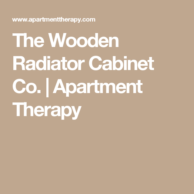 The Wooden Radiator Cabinet Co.   Flats, Therapy and Shopping