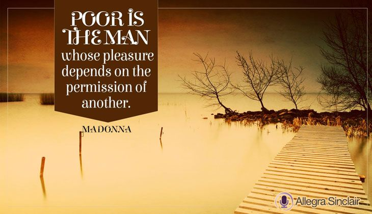 Poor is The Man Whose Pleasure Depends on Permission - http://allegra.me/ZcxZJV