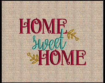 Home Sweet Home Embroidery Design Machine Embroidery Design 4 sizes on home trim design, home kitchen design, home gardening design, home size, home button design, home fashion design, home wallpaper design, home garden design, home print design, home quilt design, home art design, home paint design, home pillow design, home inspiration design, home furniture design, home cross stitch design, home drawing design, home sewing, home painting design, home decorating design,