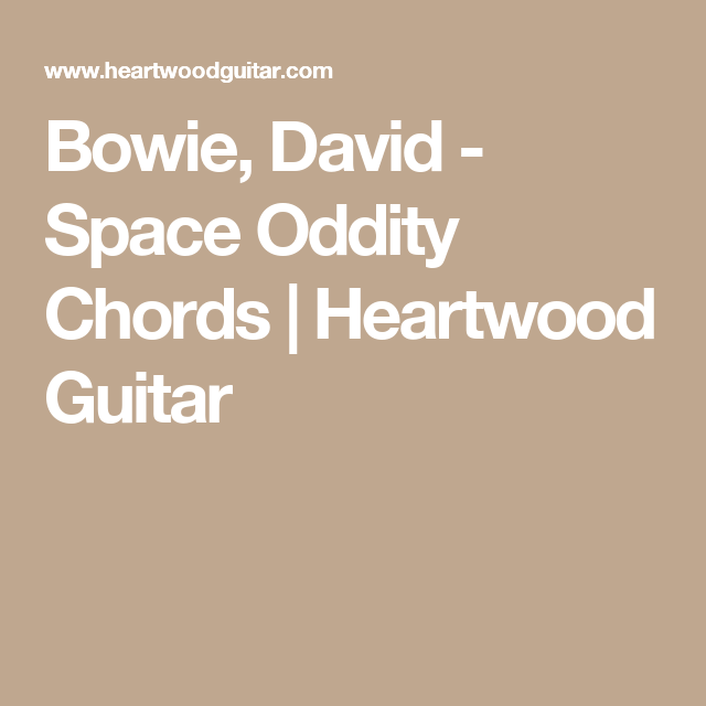 Bowie, David - Space Oddity Chords | Heartwood Guitar | Accordi ...