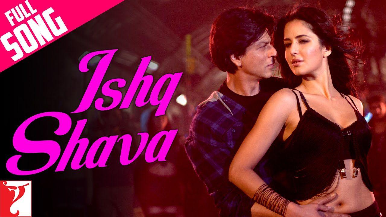 Ishq Shava Full Song Jab Tak Hai Jaan Shah Rukh Khan Katrina Kaif Raghav Shilpa Youtube Lagu Lirik Lagu Katrina Kaif