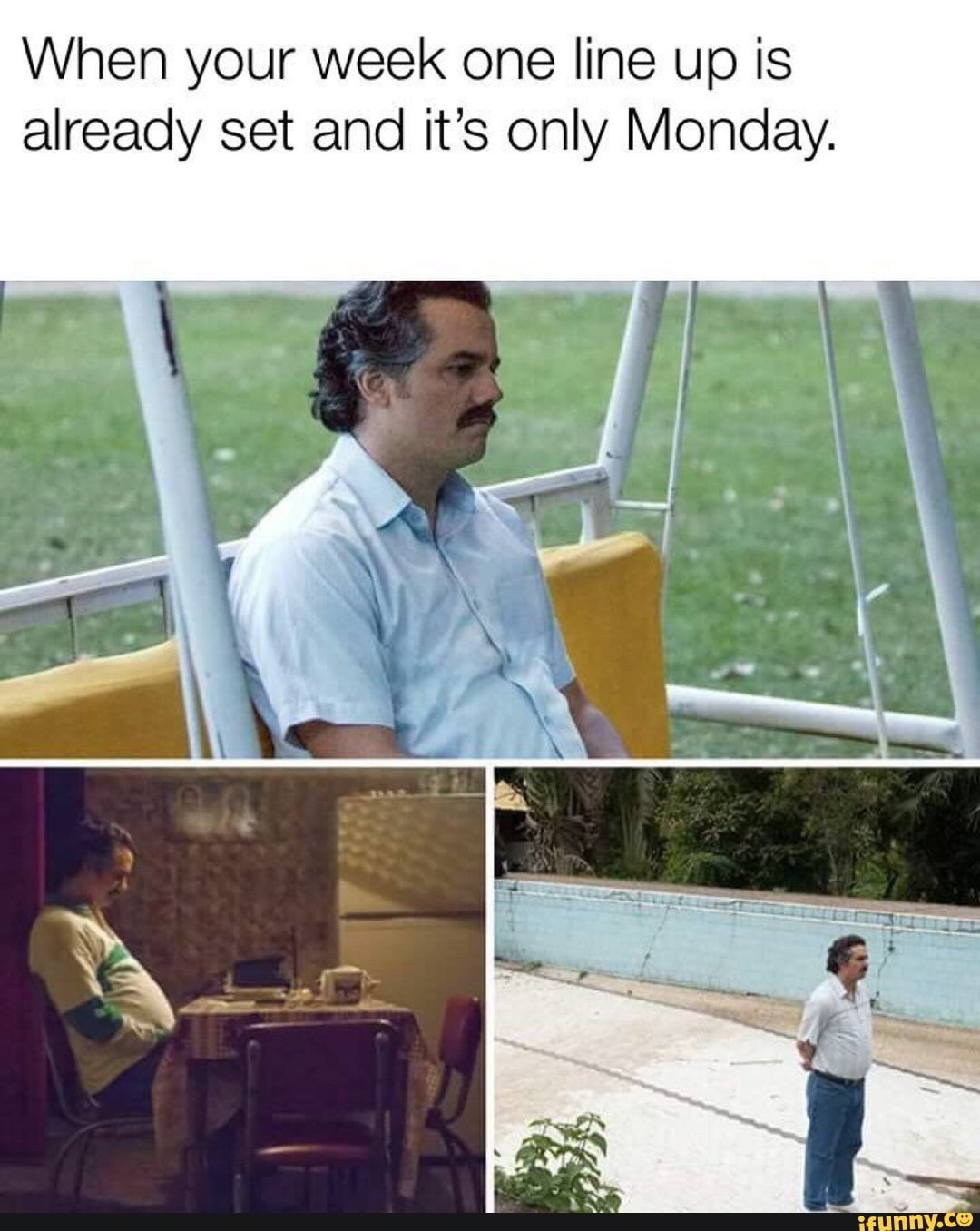 When Your Week One Line Up Is Already Set And It S Only Monday Ifunny Funny Coworker Memes Funny Relatable Memes Humor