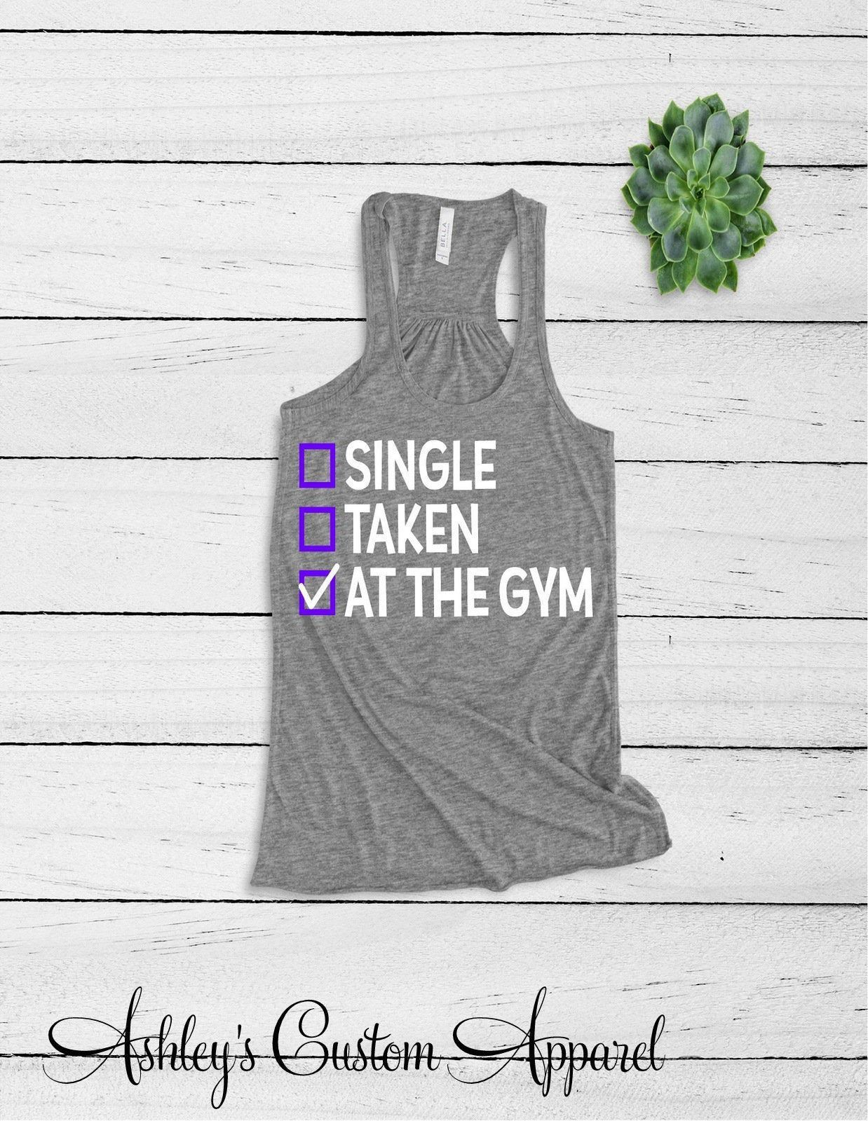 Womens Workout Tank Tops Funny Gym Shirts Single Taken At The Gym Motivational Fitness Inspirational...