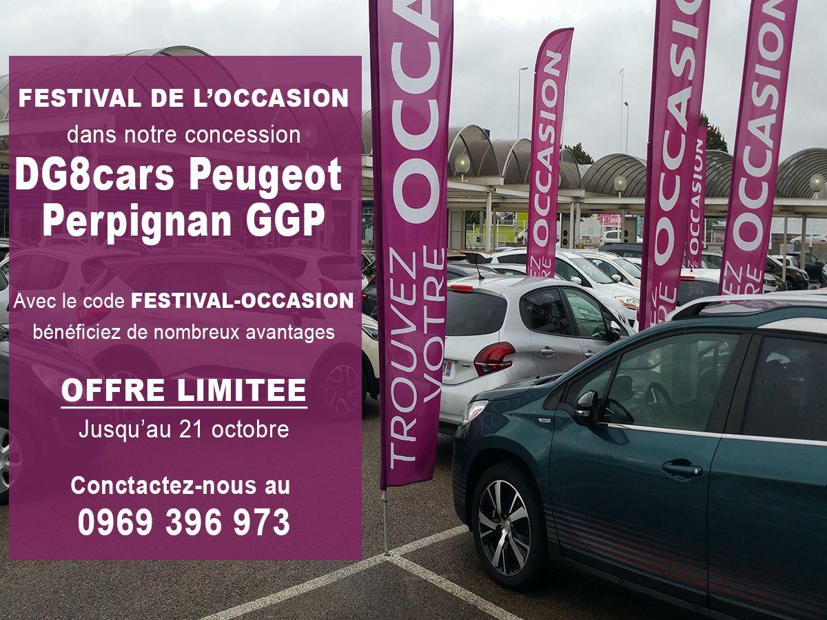 C Est Le Festival De L Occasion Dans Notre Concession Dg8cars Peugeot Perpignan Ggp Jusqu Au 21 Octobre 2017 Profitez De Nombreux Avantages Off Vehicles Car