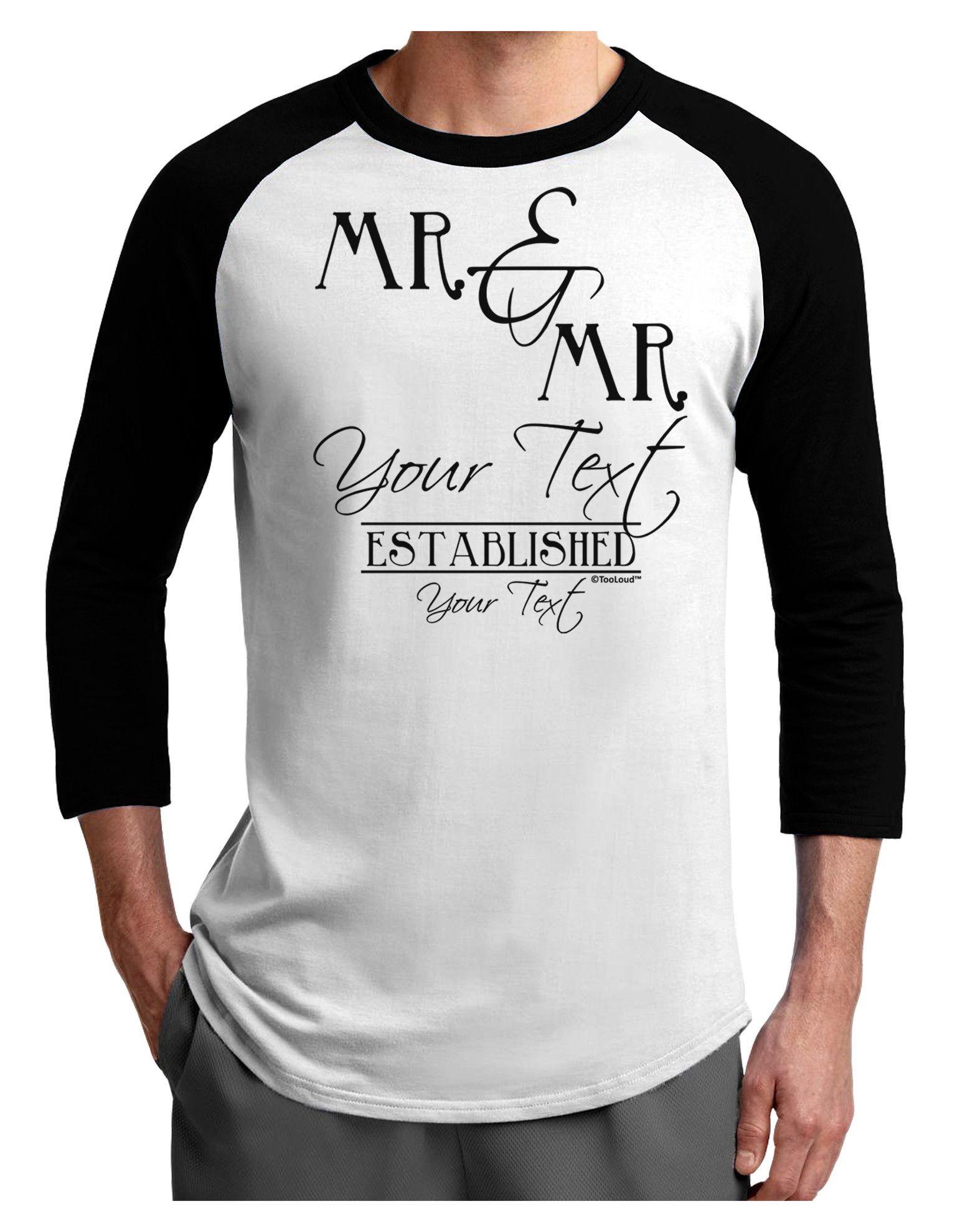 TooLoud Personalized Mr and Mr -Name- Established -Date- Design Adult Raglan Shirt
