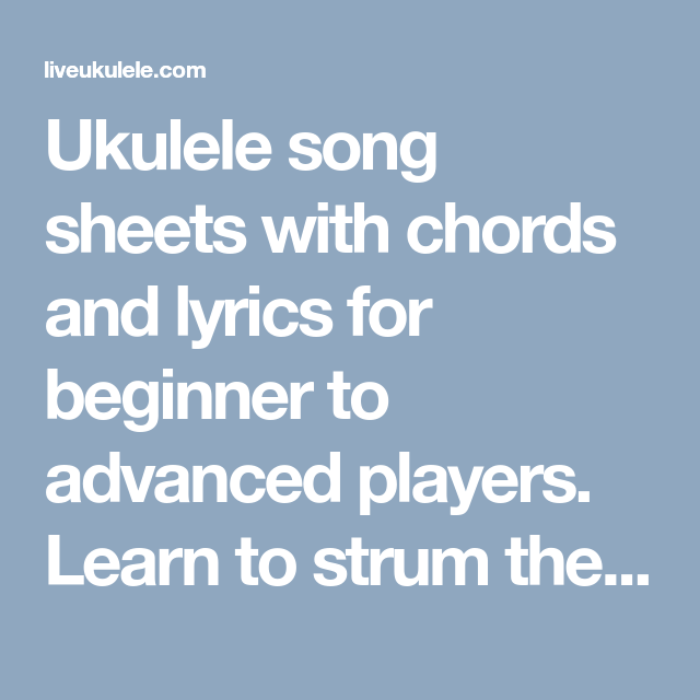 Ukulele Song Sheets With Chords And Lyrics For Beginner To Advanced