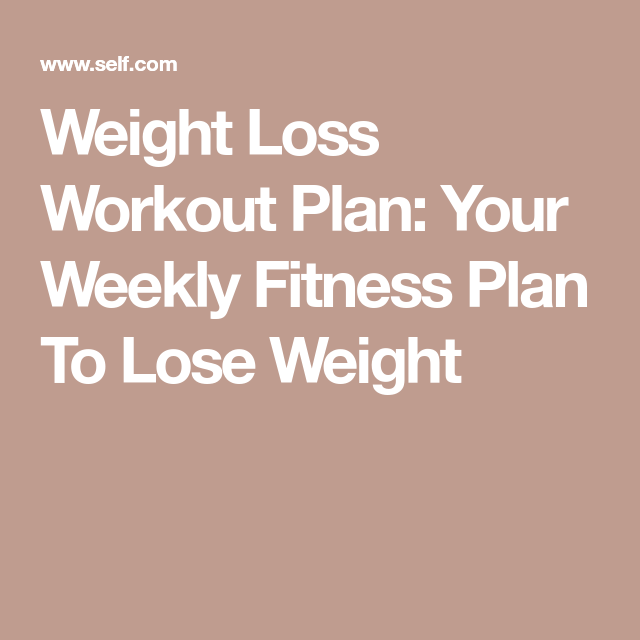 Weight Loss Workout Plan Your Weekly Fitness To Lose