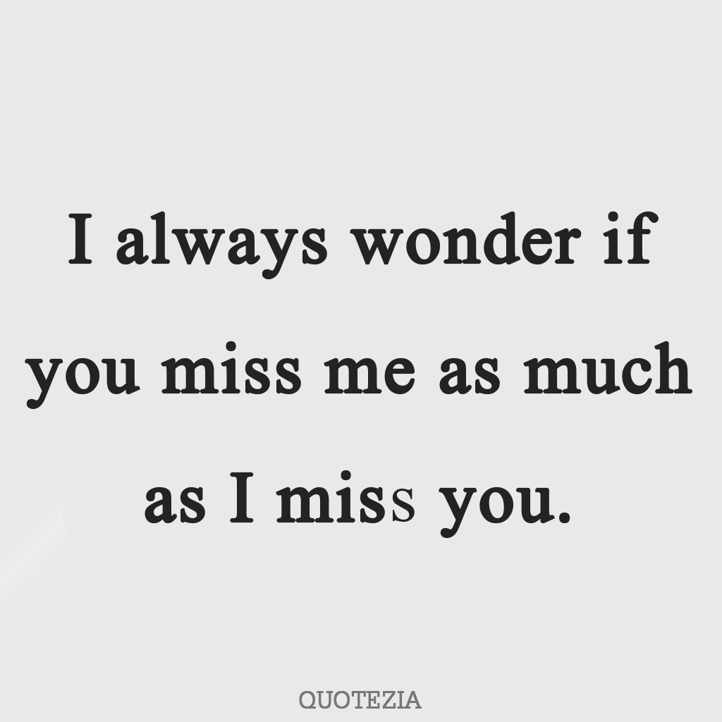 sms to say i miss you  Missing someone quotes, I miss him quotes