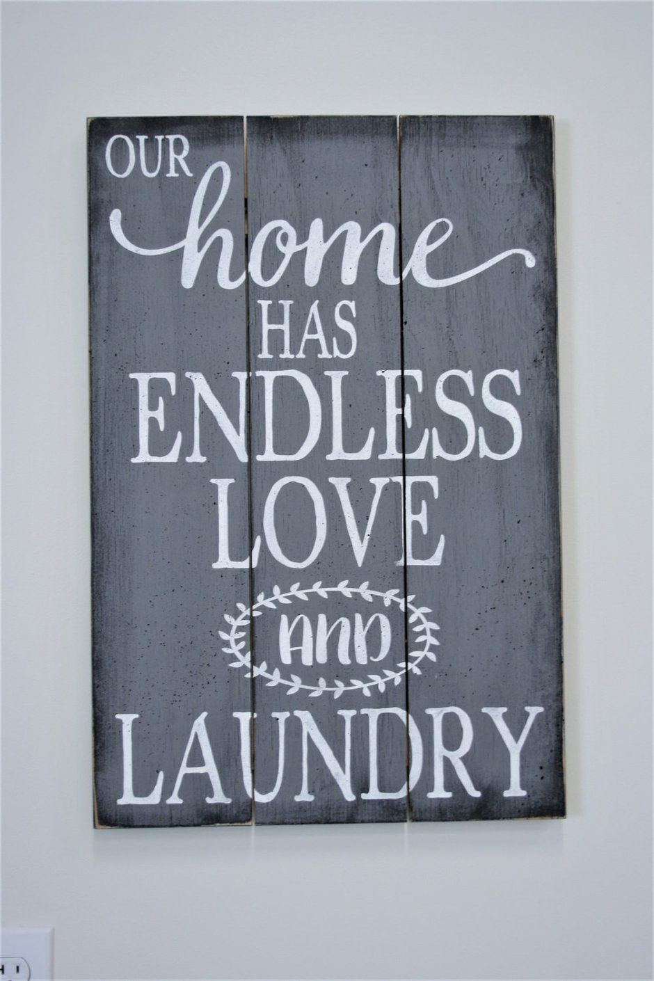 Our Home Has Endless Love And Laundry Sign   Rusticly Inspired Signs