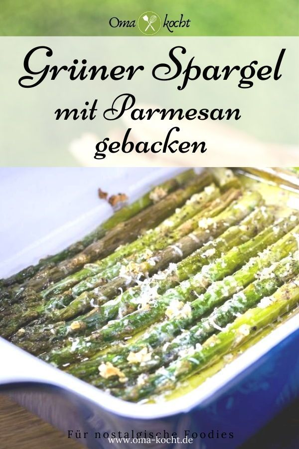 Mit Parmesan überbackener Spargel aus dem Ofen   Rezept –  Grüner Spargel aus …  – Sheila Parrish