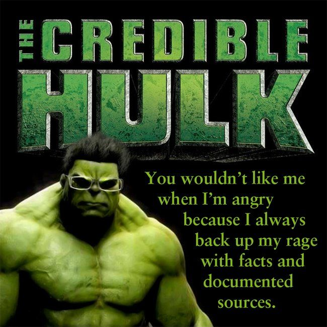 The Credible Hulk You Won't Like Me When I'm Angry Because