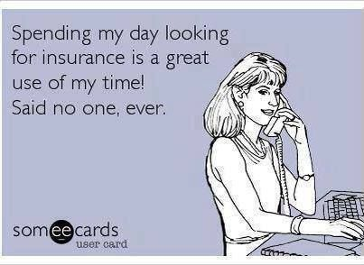I Love Spending My Day Looking For Affordable Insurance Said No
