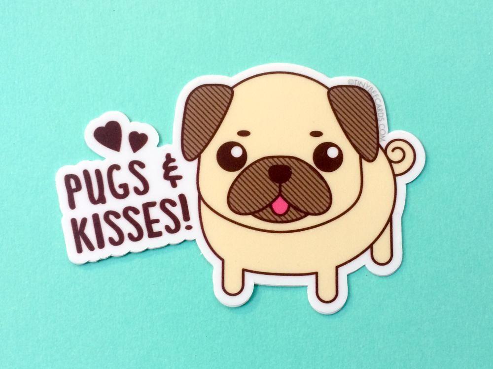 Pug Vinyl Sticker Pugs Kisses Pugs Kisses Pugs Cute Cards