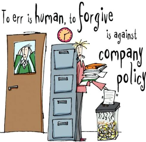 To err is human To forgive is against company policy work humor - company policy