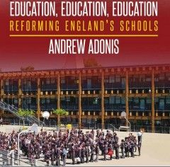 Education, Education, Education: Reforming England's schools, picture from the book jacket design
