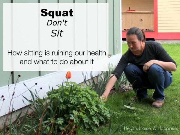 Squatting, Steps, and Standing – How to Combat the Health Risks of Sitting | Health, Home, & Happiness