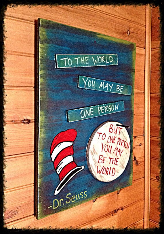 Dr Seuss To The World You May Be One Person Quotes I Love Me