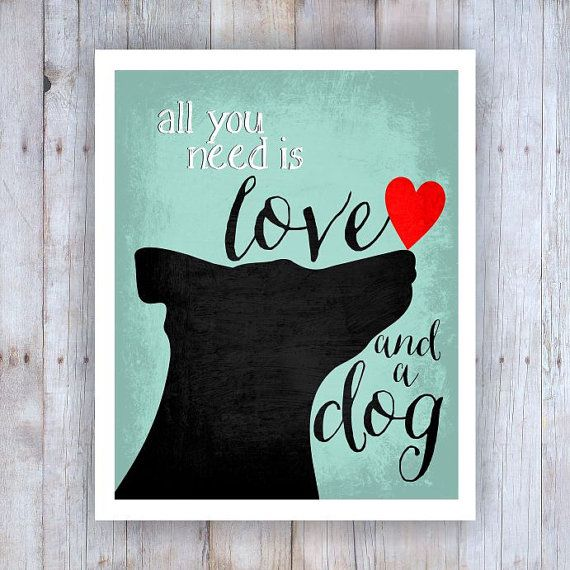 All You Need Is Love And A Dog Art Black Dog Dog Rescue Dog Poster Dog Print Dog Picture Dog Wall Decor Pet Art Home Decor In 2020 Dog Art Dog