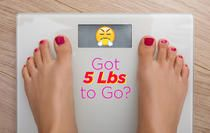 got 5 lbs to go