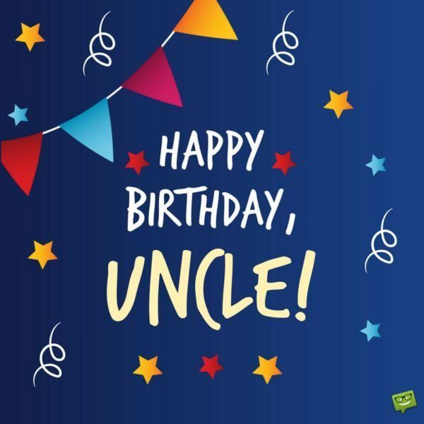 Happy Birthday Uncle Birthday Wishes For Uncle Happy Birthday Uncle Quotes Happy Birthday Uncle