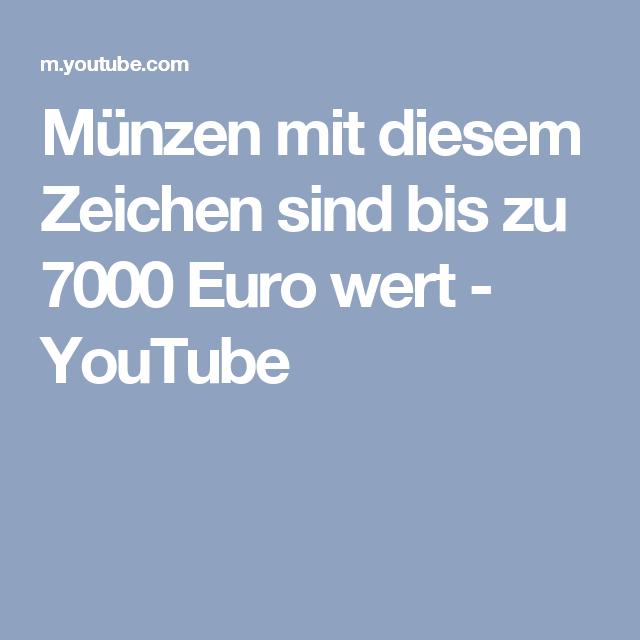 Munzen Mit Diesem Zeichen Sind Bis Zu 7000 Euro Wert Youtube Euro Zeichen Youtube