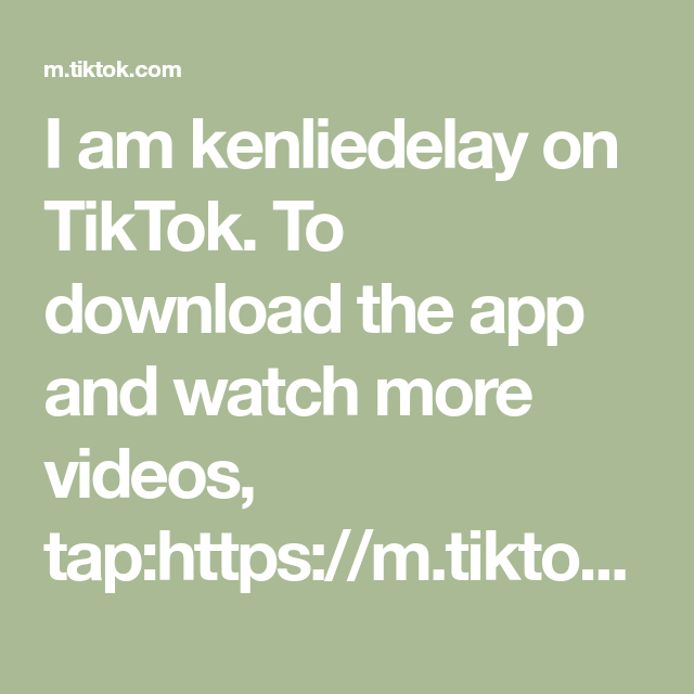 I Am Kenliedelay On Tiktok To Download The App And Watch More Videos Tap Https M Tiktok Com Invitef Download Username Platform More Download Videos App