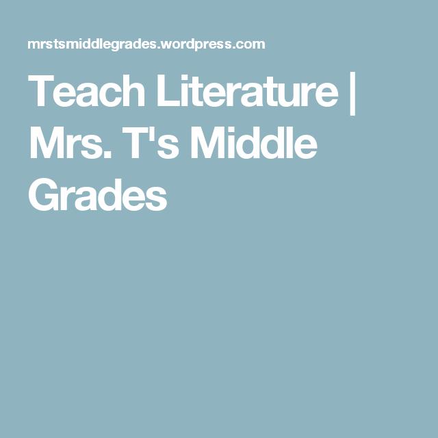 Teach Literature | Mrs. T's Middle Grades