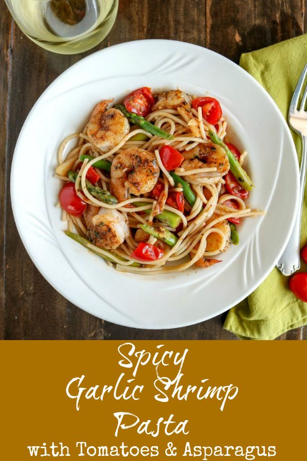 Spicy Garlic Shrimp Pasta with Tomatoes & Asparagus #seafooddishes
