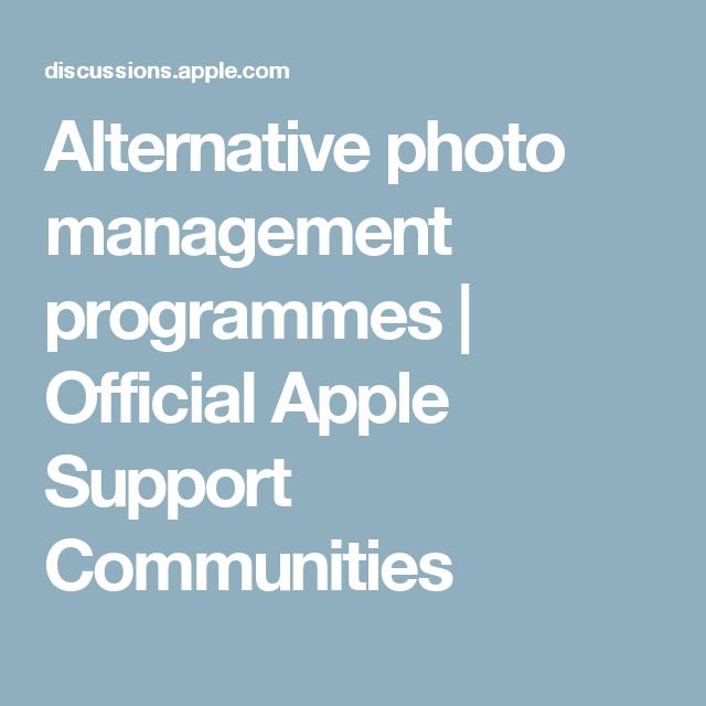 Alternative photo management programmes | Official Apple Support Communities