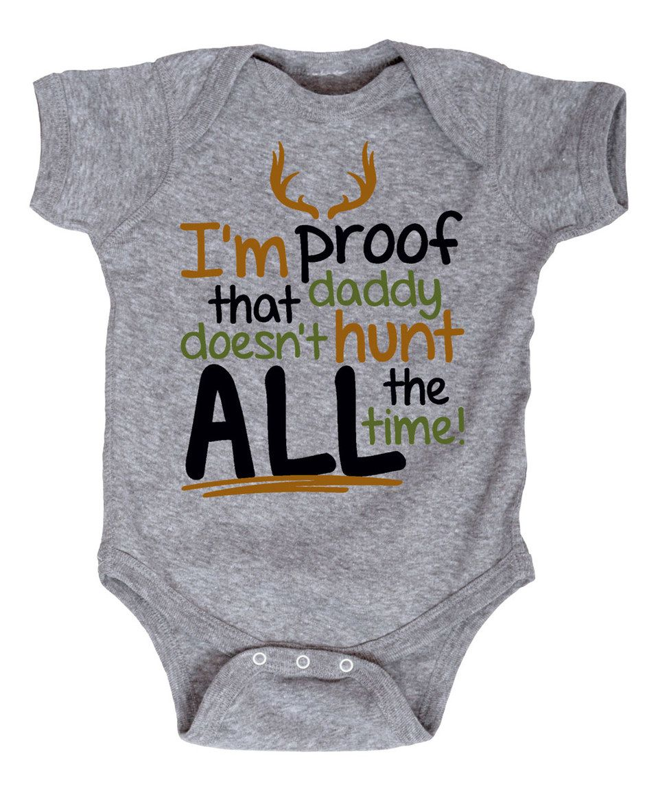 Athletic Heather 'I'm Proof Daddy Doesn't Hunt' Bodysuit ...