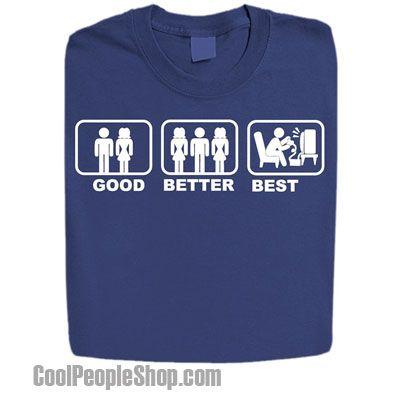 $14.99 Good-Better-Best Mens T Shirts | Cool People Shop | For Men ...